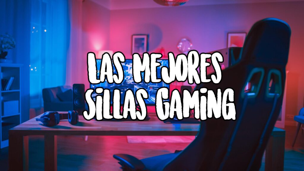 mejores sillas gamers